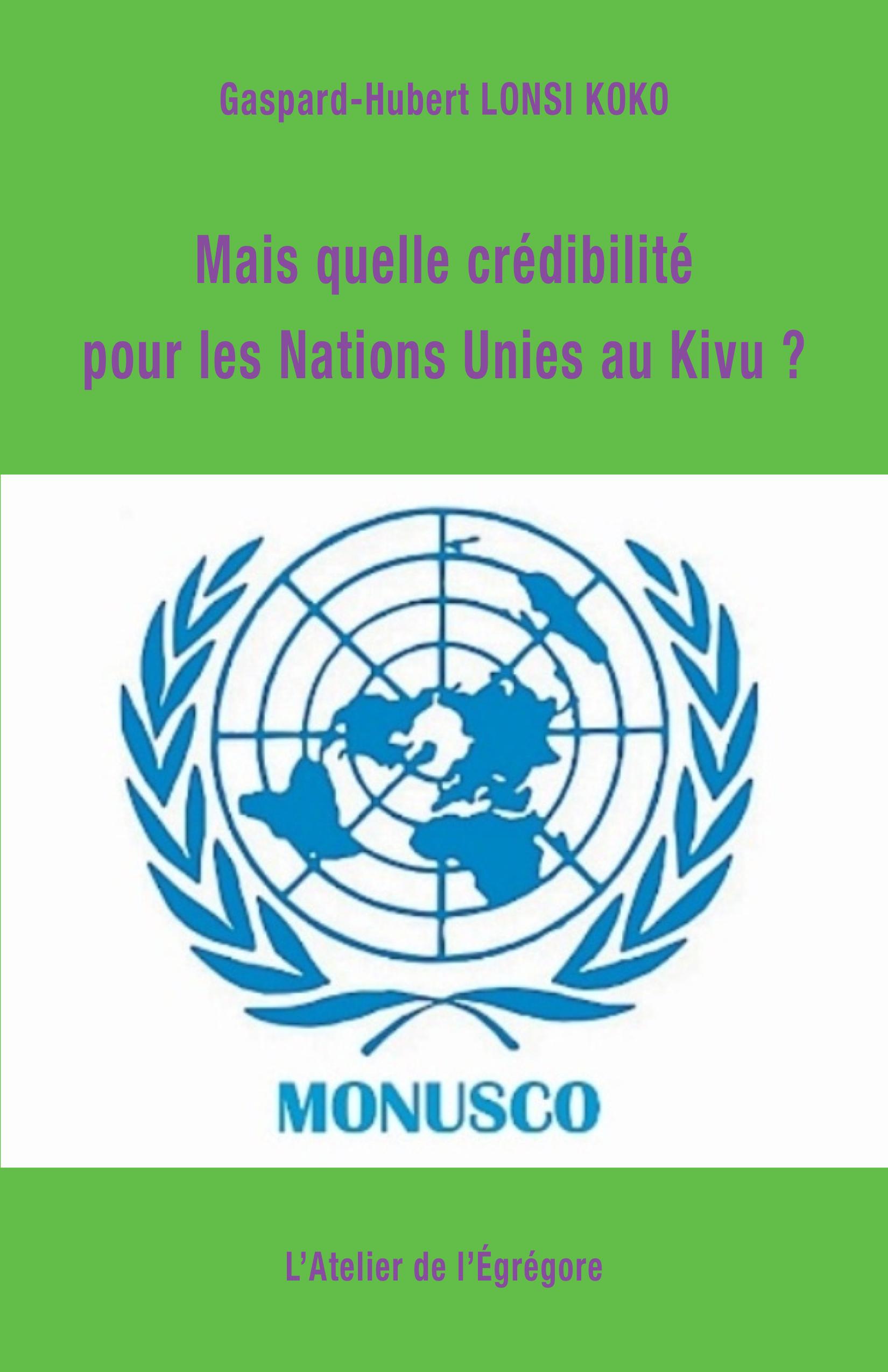 Mais quelle crédibilité pour les Nations Unies au Kivu ?
