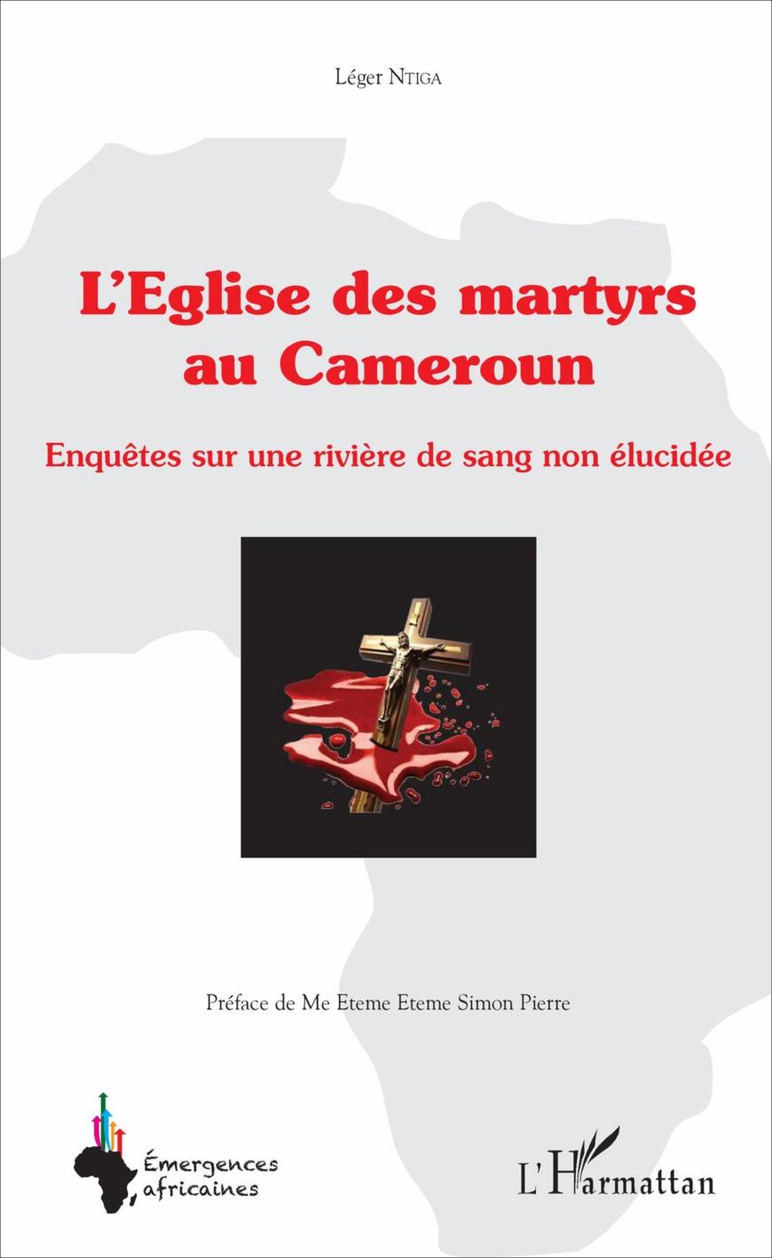 Cameroun: Sur les traces des martyrs de l'Eglise