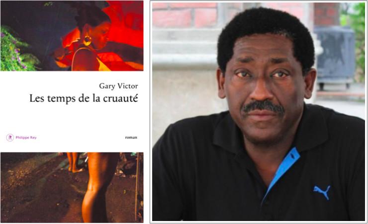 « Les temps de la cruauté » de Gary Victor