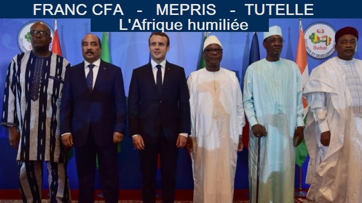 Franc CFA - mépris - tutelle : l'Afrique humiliée !