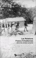 """Les relations franco-tchadiennes"" de Ahmat Yacoub - Prix : 19 €"