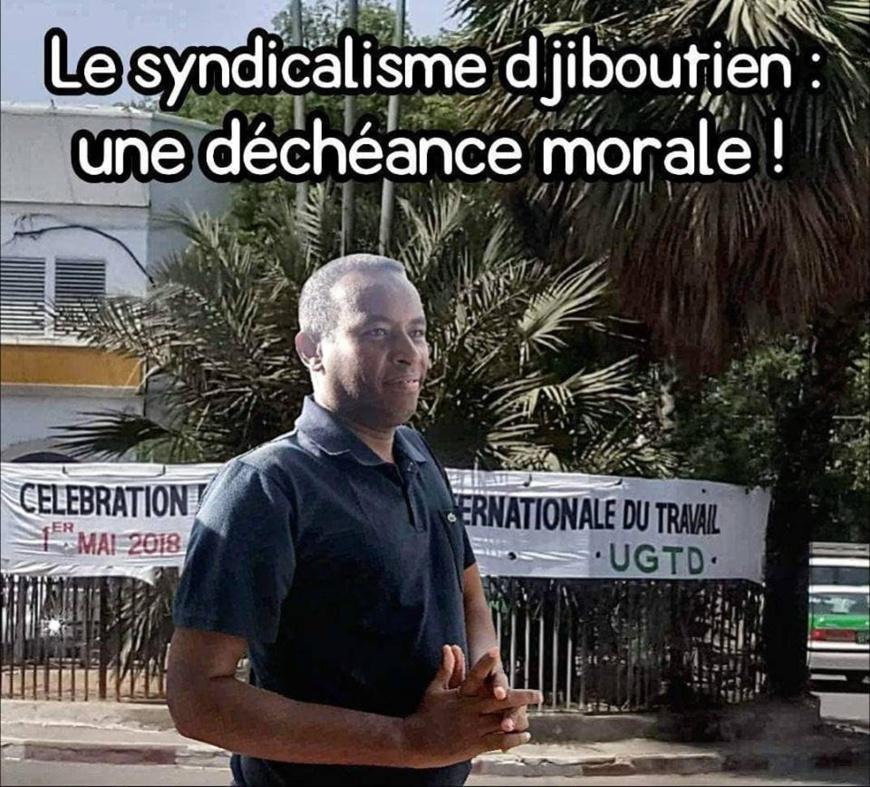 Djibouti - Le syndicalisme Djiboutien : une déchéance morale !