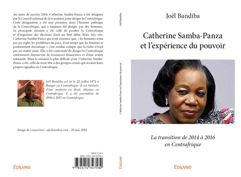 Centrafrique : le Livre « Catherine Samba Panza et l'expérience du pouvoir transitionnel » vient de paraitre.