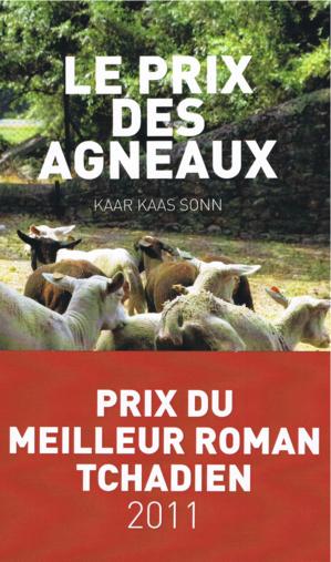 """""""Le prix des agneaux"""", un ouvrage de Flavien Kaarkaassonn, publié aux éditions La sève. En 2011, il a reçu le prix du meilleur roman tchadien."""