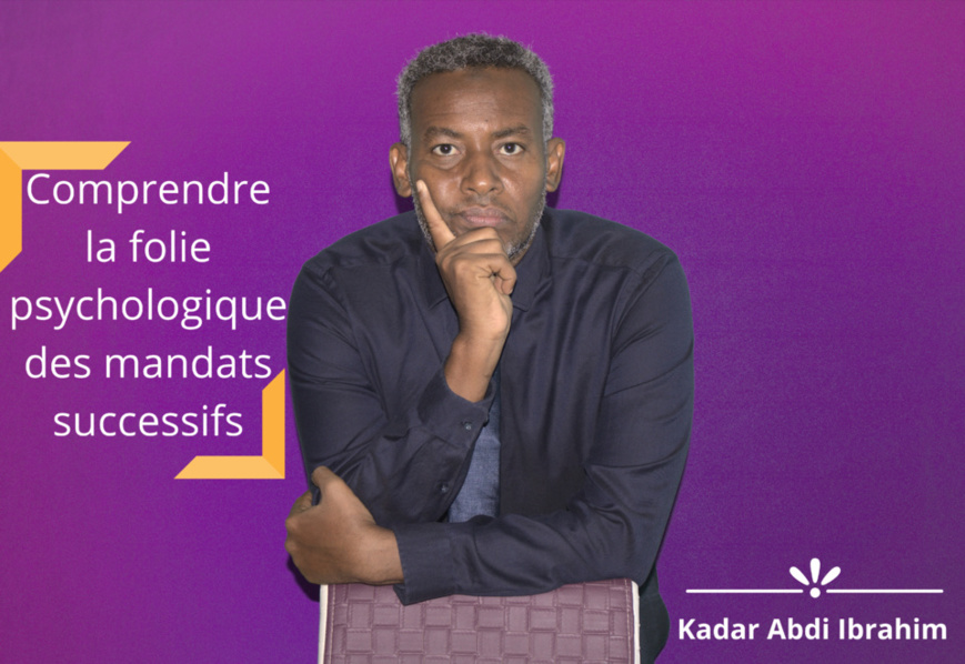 Djibouti : Comprendre la folie psychologique des mandats successifs