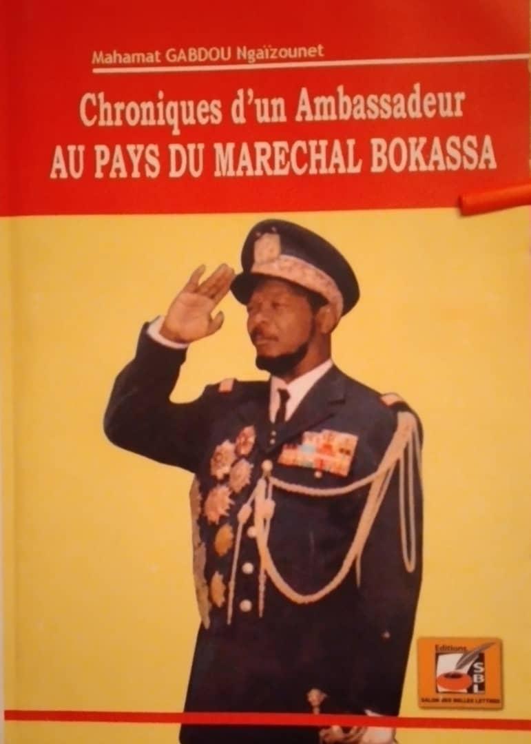 Les chroniques d'un ex-ambassadeur tchadien au pays de Bokassa