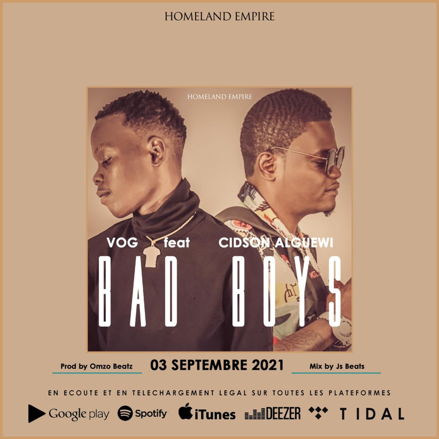 Tchad : Bad Boys, le nouveau titre de VOG en fusion avec Cidson Alguewi