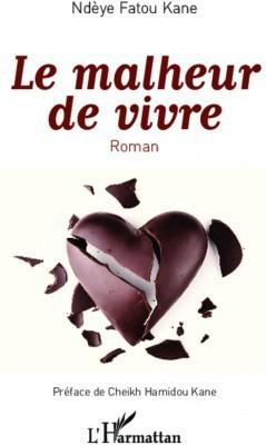 """Livre : Dans """"Le malheur de vivre"""" de la sénégalaise Ndèye Fatou Kane, Sakina l'amoureuse fait un affront aux valeurs salvatrices"""