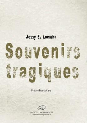RENTRÉE LITTÉRAIRE: L'écrivain Congolais Jessy E. LOEMBA publie «Souvenirs tragiques»