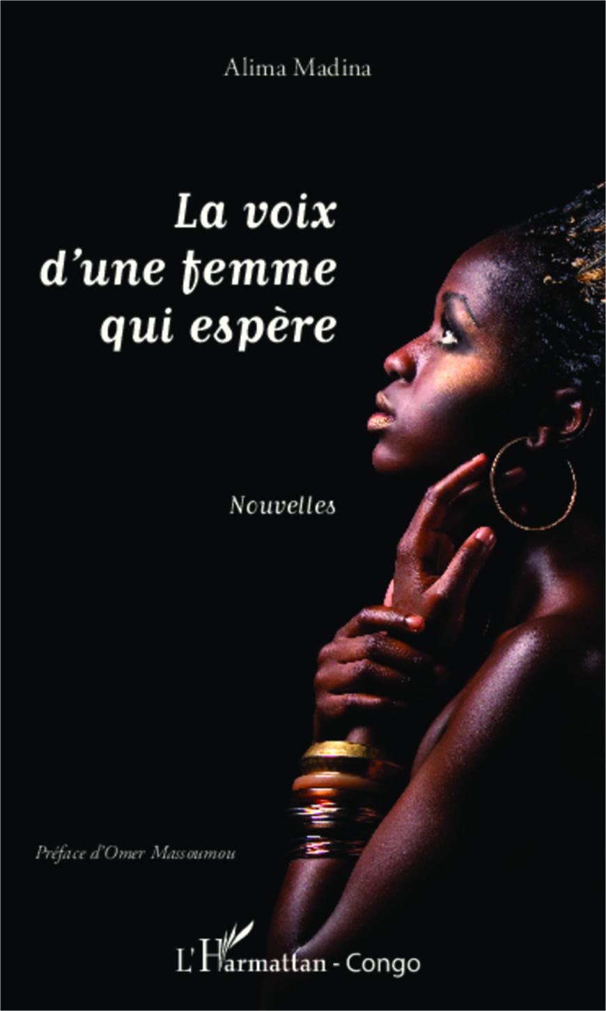Livre: «LA VOIX D'UNE FEMME QUI ESPÈRE» d'Alima Madina retrace le parcours difficile des femmes vers la quête du véritable bonheur