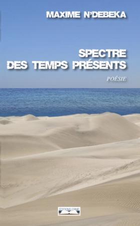 POÉSIE : Maxime N'Debeka vient de publier « Spectre des temps présents »