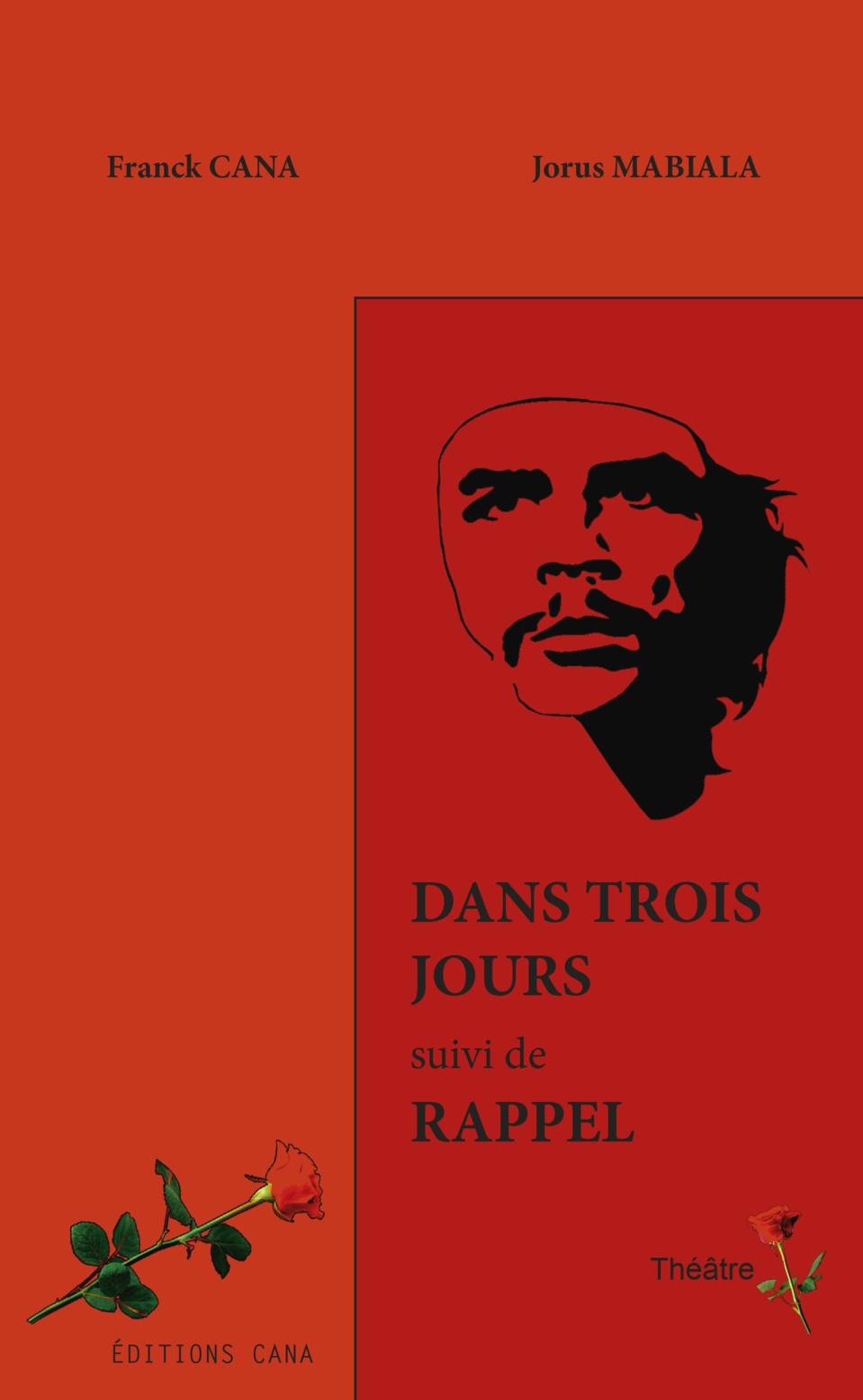 THÉÂTRE : L'ouvrage  « Dans trois jours », de Franck Cana  et Jorus Mabiala, vient de paraître