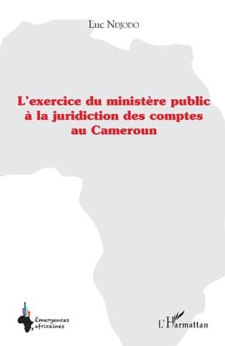 Cameroun : Le haut magistrat Luc Ndjodo écrit sur la juridiction des comptes