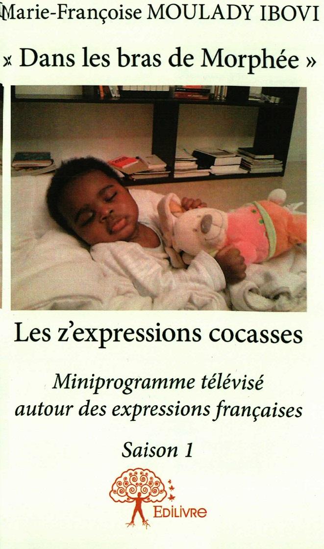 """Culture : """"Les z'expressions cocasses"""" de Marie-Françoise Moulady Ibovi"""