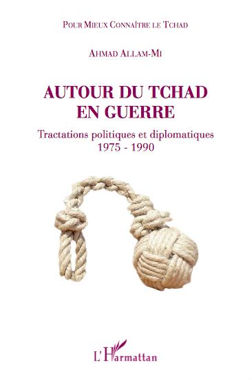 """""""Autour du Tchad en guerre"""", de 1975 à 1990"""