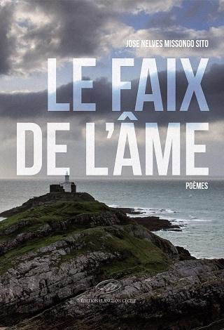 """Livre : Le poète-écrivain et dramaturge angolais José Nelves Missongo Sito publie """"LE FAIX DE L'ÂME"""""""