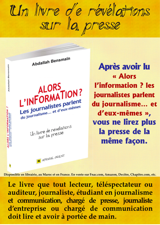 « Alors l'information ? Les journalistes parlent du journalisme... et d'eux-mêmes » de Abdallah Bensmaïn