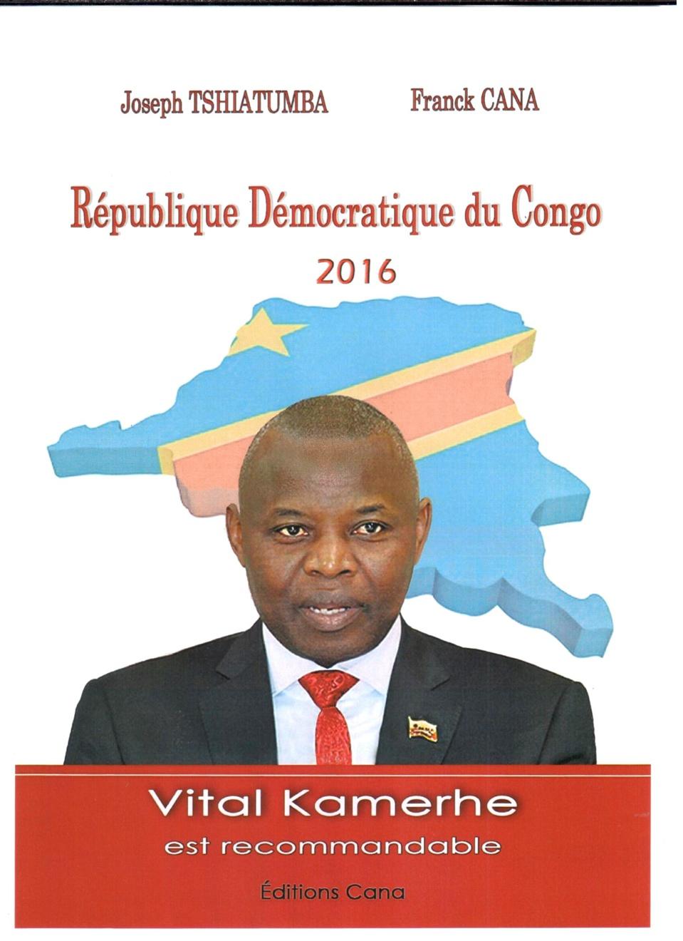 """Livre : Publication de l'ouvrage """"République Démocratique du Congo 2016 : Vital Kamerhe est recommandable"""""""