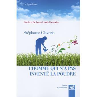 LIVRE: La Française Stéphanie CLAVERIE met en lumière la beauté de la différence dans «L'HOMME QUI N'A PAS INVENTE LA POUDRE»