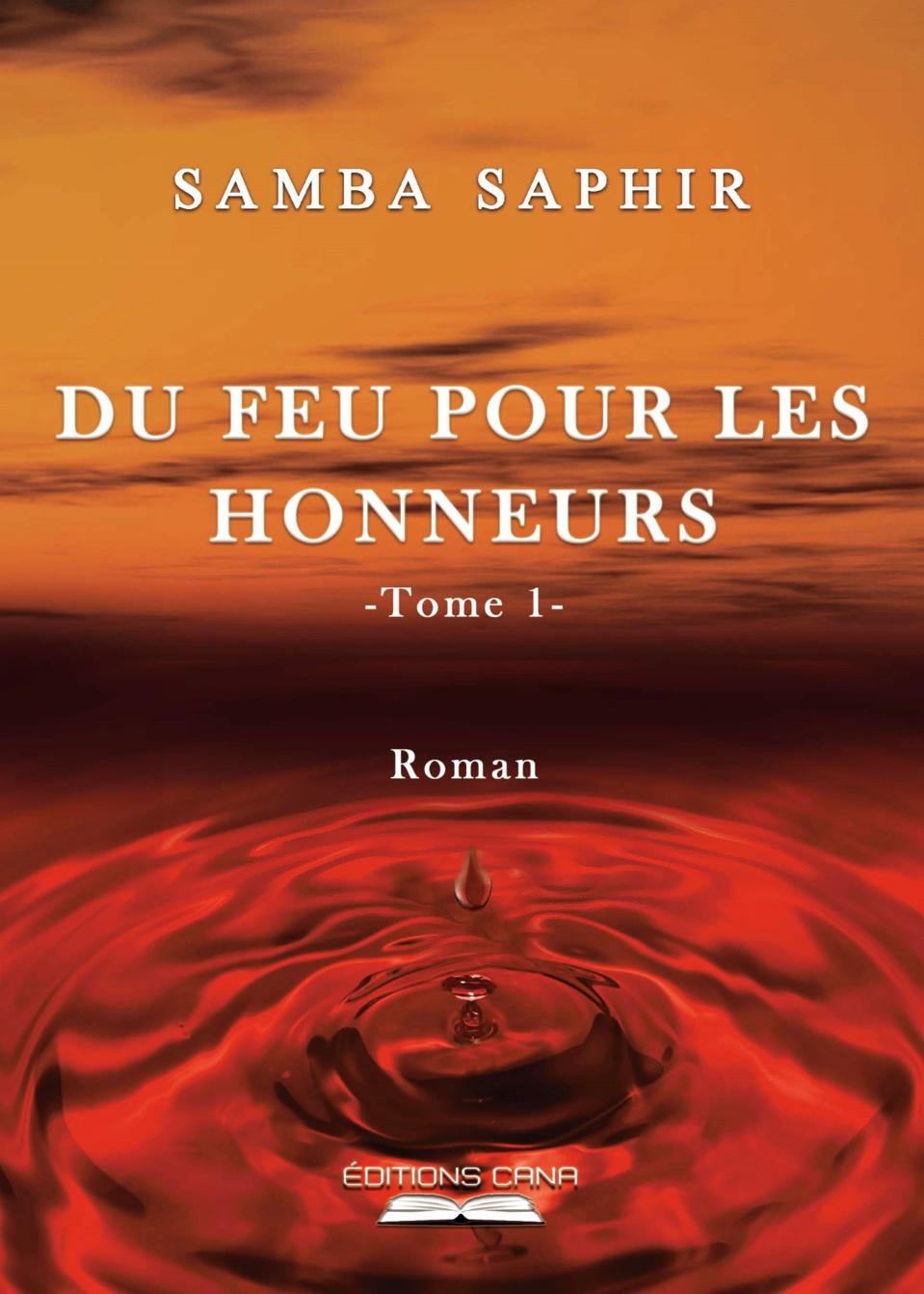 ROMAN: Les vents contraires de l'amour sont au coeur «DU FEU POUR LES HONNEURS» que vient de publier SAMBA Saphir