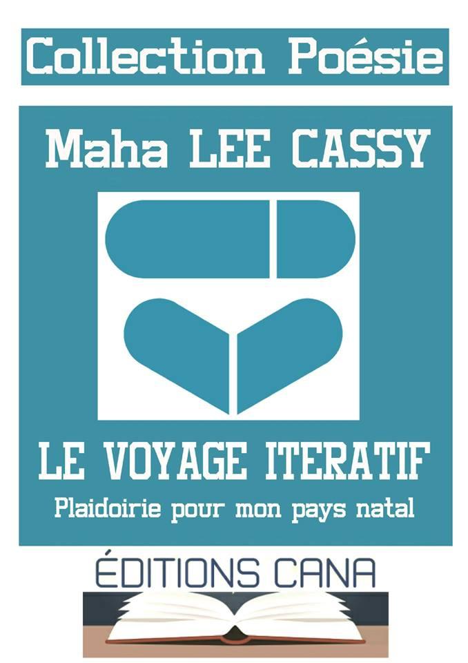 POÉSIE: Maha Lee Cassy fait une entrée remarquable avec «LE VOYAGE ITÉRATIF»