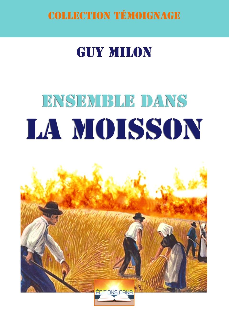 """Livre : Guy Milon nous livre un parcours plein d'enseignements avec """"Ensemble dans la moisson"""""""