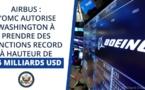 Airbus : l'OMC autorise Washington à prendre des sanctions record, à hauteur de 7,5 milliards de dollars