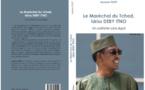 """Tchad : L'ouvrage, """"Le Maréchal du Tchad Idriss DEBY ITNO, un patriote sans égal"""", bientôt en librairie (Éditions Édilibres)"""