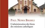 Eglise catholique : le Père Noma Bikibili scrute l'administration des biens dans un ouvrage
