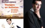 Voyages en Autistan : Chroniques des Carnets du monde de Josef SCHOVANEC